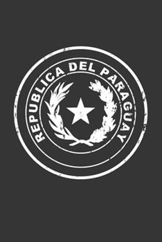 Paperback Republica Del Paraguay : Coat of Arms 120 Page Lined Notebook [Spanish] Book