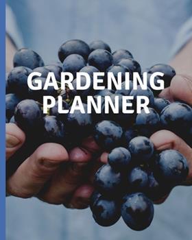 Paperback Gardening Planner : Journal Organizer - Monthly Harvest - Seed Inventory - Landscaping Enthusiast - Foliage - Organic Summer Gardening - Meal Prep - Flowering Book