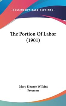 Hardcover The Portion of Labor (1901) Book