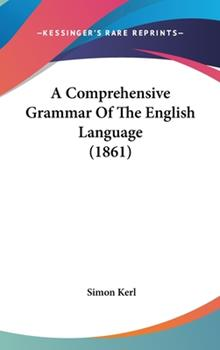 Hardcover A Comprehensive Grammar of the English Language (1861) Book