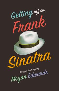 Getting Off On Frank Sinatra - Book #1 of the Copper Black Mystery 0