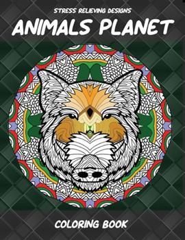 Paperback Animals Planet - Coloring Book - Stress Relieving Designs Book