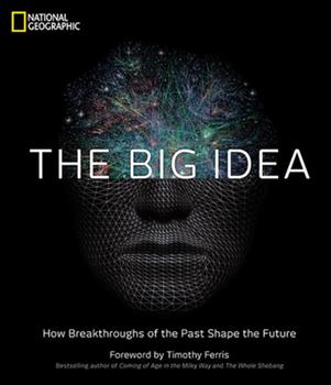 The Big Idea: How Breakthroughs of the Past Shape the Future 1426208103 Book Cover