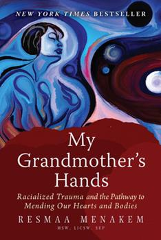 Paperback My Grandmother's Hands: Racialized Trauma and the Pathway to Mending Our Hearts and Bodies Book