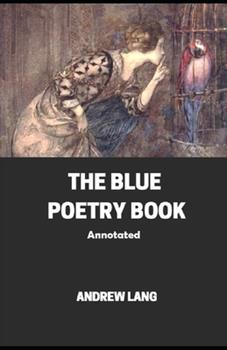 Paperback The Blue Poetry Book Annotated Book