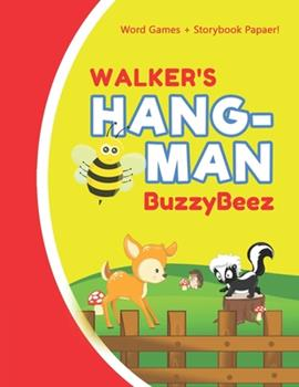 Paperback Walker's Hangman : Blank Hang Man Fun Puzzle Book + Storybook Activity Paper - Help Kids Learn to Spell Improve Vocabulary Letter Spelling Memory Logic Skills Creativity - Creative Learning Pages - Story Activities - Personalized First Name Letter W Book