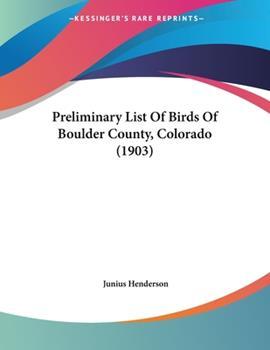 Paperback Preliminary List of Birds of Boulder County, Colorado Book
