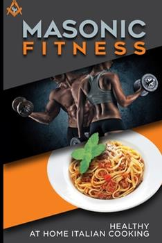 Paperback Masonic Fitness: Healthy at Home Italian Cooking Book