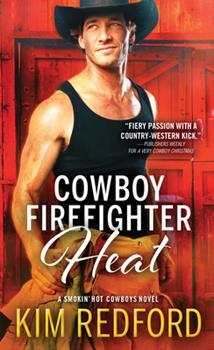 Cowboy Firefighter Heat - Book #6 of the Smokin' Hot Cowboys