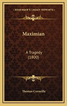 Hardcover Maximian: A Tragedy (1800) Book