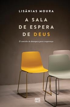 Paperback A sala de espera de Deus: O caminho do desespero para a esperan?a [Portuguese] Book