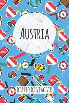 Paperback Austria Diario Di Viaggio : Pianificatore Di Viaggio I Pianificatore Di Viaggio Su Strada I Diario a Griglia a Punti I Taccuino I Diario Tascabile I Regalo per Backpacker [Italian] Book