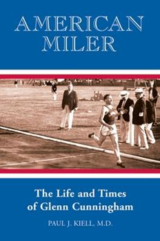 Paperback American Miler: The Life and Times of Glenn Cunningham Book