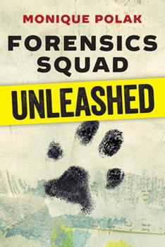 Forensics Squad Unleashed 1459809793 Book Cover