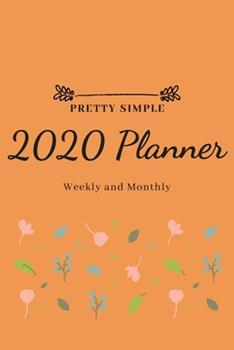 Paperback 2020 Planner Weekly and Monthly : January 2020 to December 2020 Pretty Simple Planners Book