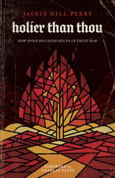 Paperback Holier Than Thou: How God's Holiness Helps Us Trust Him Book