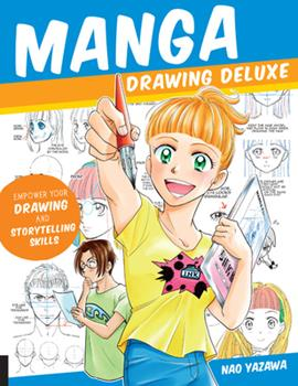 Paperback Manga Drawing Deluxe: Empower Your Drawing and Storytelling Skills Book
