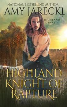 Highland Knight of Rapture - Book #4 of the Highland Dynasty