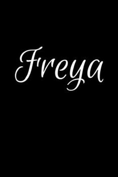 Paperback Freya: Notebook Journal for Women or Girl with the name Freya - Beautiful Elegant Bold & Personalized Gift - Perfect for Leav Book