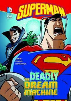 The Deadly Dream Machine - Book  of the DC Super Heroes: Superman