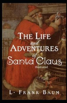 Paperback The Life and Adventures of Santa Claus Illustrated Book