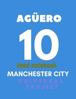 Paperback Manchester City Lined Notebook Ag?ero 10 : Soccer Jurnal, Great Diary and Jurnal for Very Fans, Lined Notebook 8. 5x 11 110 Pages Book