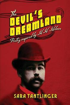 Paperback The Devil's Dreamland: Poetry Inspired by H.H. Holmes Book