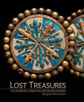 Lost Treasures: The World's Great Riches Rediscovered 1847322999 Book Cover