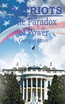 Hardcover Patriots: The Paradox of Power Book
