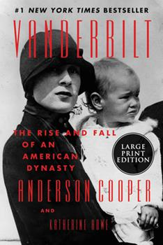 Paperback Vanderbilt: The Rise and Fall of an American Dynasty [Large Print] Book