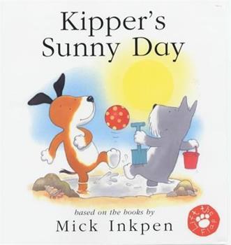 Kipper's Sunny Day                ( Kipper the Dog) - Book  of the Kipper the Dog