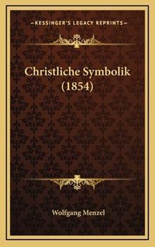 Hardcover Christliche Symbolik (1854) Book