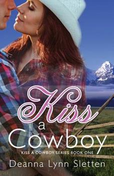 Kiss A Cowboy - Book #1 of the Kiss A Cowboy