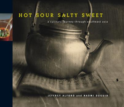 Hot Sour Salty Sweet: A Culinary Journey Through Southeast Asia 1579651143 Book Cover
