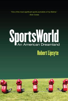 Sportsworld: An American dreamland 0812905695 Book Cover