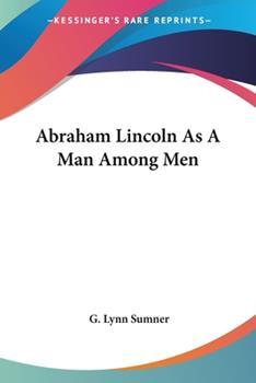 Paperback Abraham Lincoln As A Man Among Men Book
