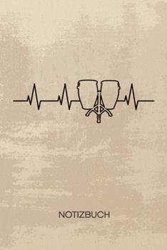 Paperback NOTIZBUCH A5 Dotted : Bongotrommler Notizheft GEPUNKTET 120 Seiten - Bongospieler Herz Notizblock Heartbeat Bongos Skizzenbuch - Musikinstrumente Geschenk F�r Musiker S�nger Instrumentalist [German] Book