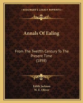 Paperback Annals Of Ealing: From The Twelfth Century To The Present Time (1898) Book