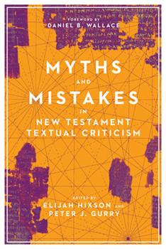 Paperback Myths and Mistakes in New Testament Textual Criticism Book