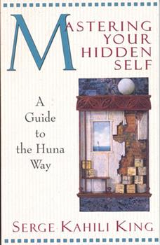 Paperback Mastering Your Hidden Self: A Guide to the Huna Way Book