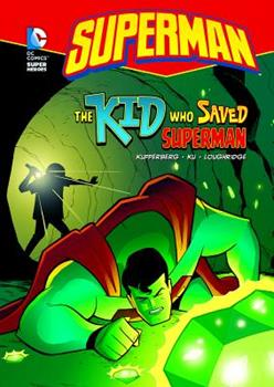 The Kid Who Saved Superman - Book  of the DC Super Heroes: Superman