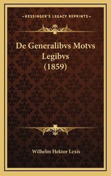 Hardcover De Generalibvs Motvs Legibvs Book