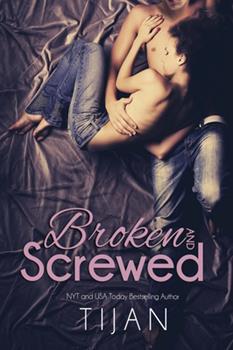 Broken and Screwed - Book #1 of the Broken and Screwed