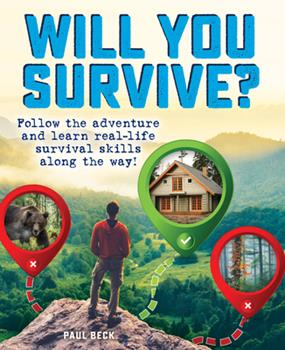 Will You Survive?: Choose Your Own Path 0760368805 Book Cover