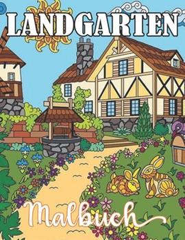 Paperback Landgarten Malbuch: Life Escapes Malb?cher f?r Erwachsene 50 Landh?user Garten, H?tten, Blumen und mehr [German] Book