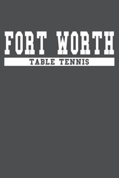 Paperback Fort Worth Table Tennis: American Campus Sport Lined Journal Notebook Book