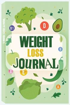 Paperback Weight Loss and Fitness Journal: 4 Week Daily Food and Weight Loss Diary, Food and Exercise Journal Book