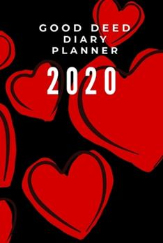 Paperback Good Deed Diary Planner 2020 : Journal Gratitude Weekly Daily Planner Notes Book