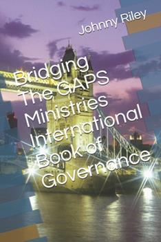 Paperback Bridging the GAPS Ministries International Book of Governance Book