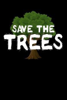 Paperback Save the Trees : Notizbuch DIN A5 - 120 Seiten Liniert Book